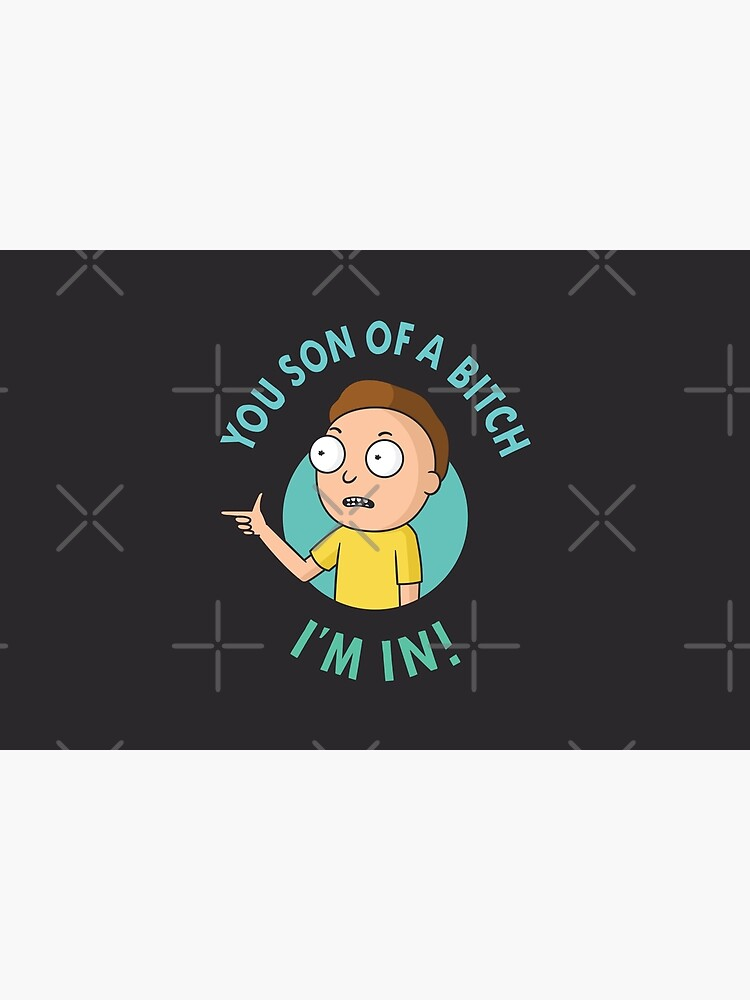 You Son of a Bitch, I'm In - Morty by zoljo