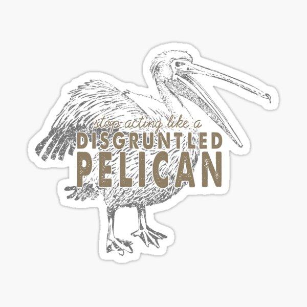 Disgruntled Pelican Sticker