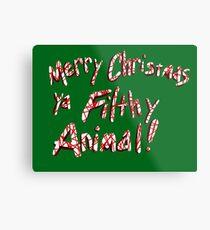 Merry Christmas ya Filthy Animal! Metal Print