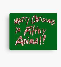 Merry Christmas ya Filthy Animal! Canvas Print