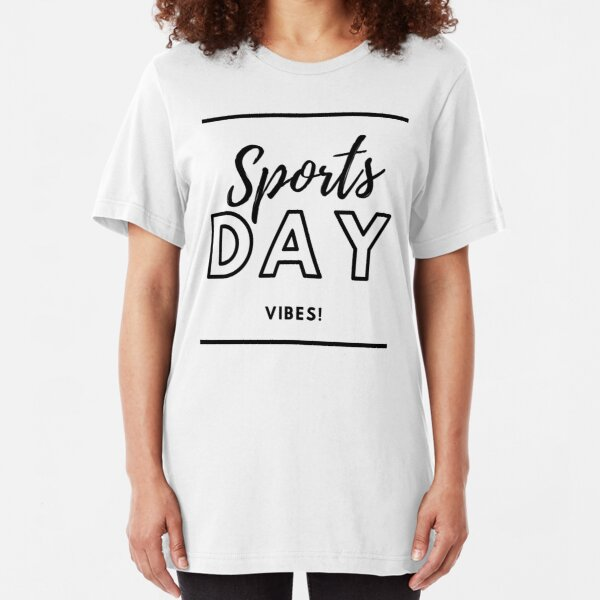 Sports Day Vibes! Slim Fit T-Shirt