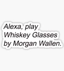 Alexa, Play Whiskey Glasses Sticker