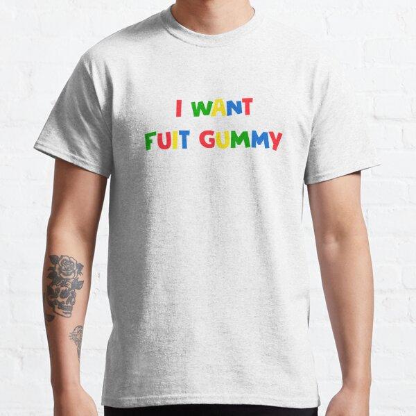 I Want Fuit Gummy Classic T-Shirt