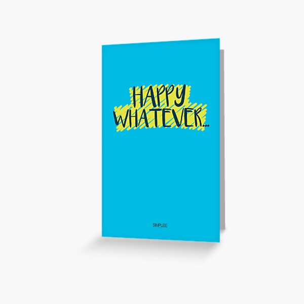 Simplee The Best: Happy Whatever - Card Greeting Card