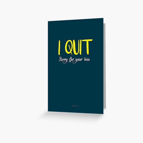 Simplee The Best: I Quit - Card Greeting Card