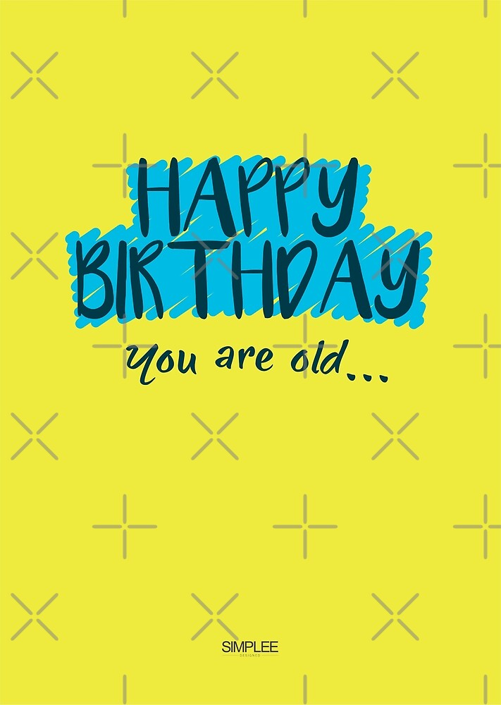 Simplee Cards: You Are Old by SimpleeShop