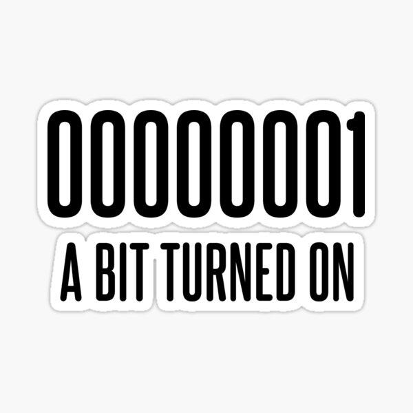 00000001 A Bit Turned ON Sticker
