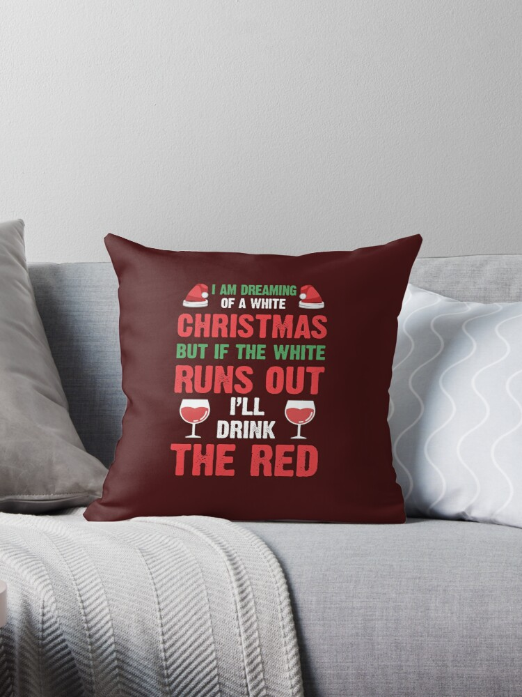 Wine Christmas Funny Throw Pillow By Sakshamputtu Redbubble
