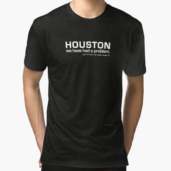 HOUSTON | we have had a problem | Apollo 13 - 50th anniversary Tri-blend T-Shirt