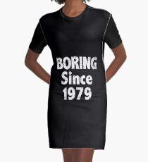 Boring Since 1979 Graphic T-Shirt Dress