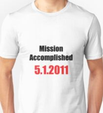 Mission Accomplished Unisex T-Shirt