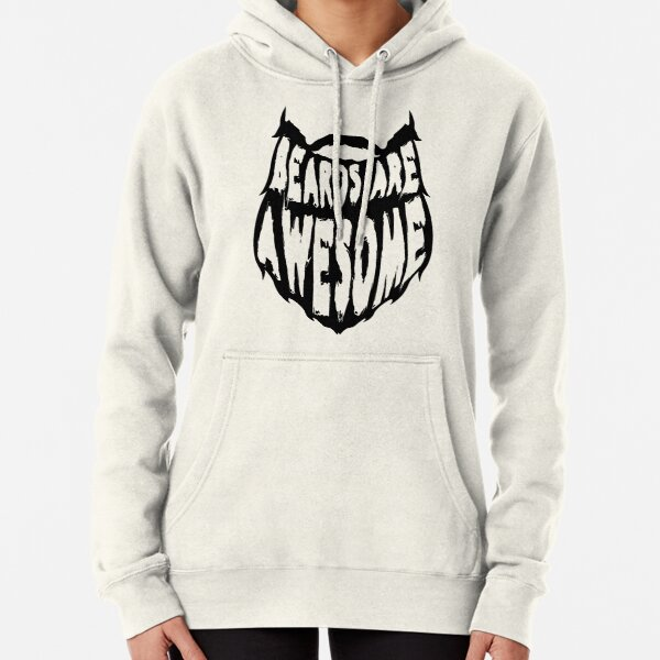 Beards are Awesome Pullover Hoodie
