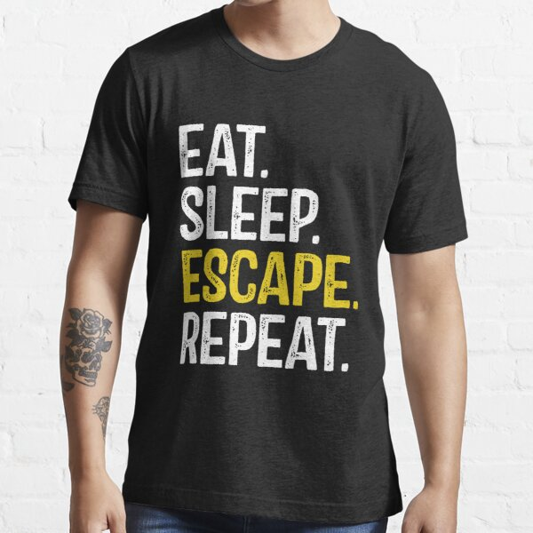 Eat Sleep Escape Repeat Essential T-Shirt