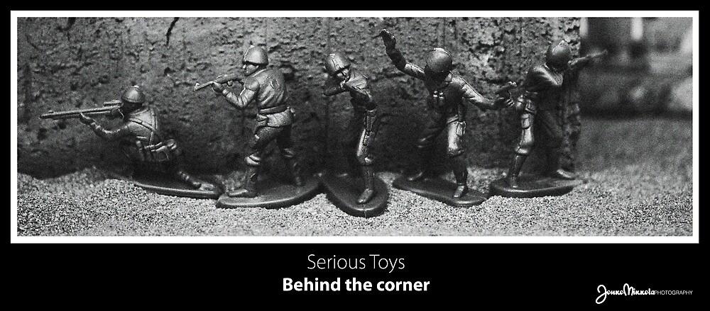 Serious Toys - Behind the corner by Jouko Mikkola