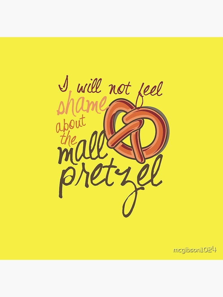 I will not feel shame about the mall pretzel! by mcgibson1024