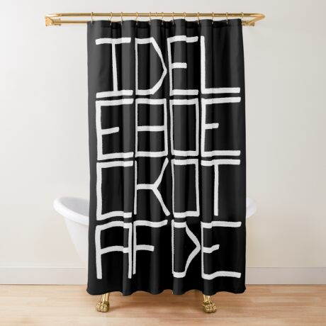 IDEL... (WHITE TEXT) Shower Curtain
