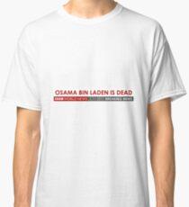 Osama is DEAD BBC Classic T-Shirt
