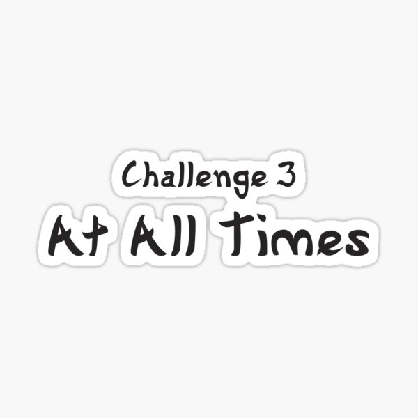 YouAreUto - Challenge 3: At All Times Sticker