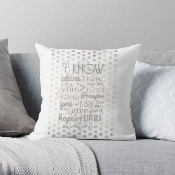 Quirky Modern Bible Verse, Jeremiah 29 verse 11 'For I know the plans I have for you says the lord. Plans to prosper you and not to harm you. To give you a hope and a future' Patterned, Scripture art. Throw Pillow