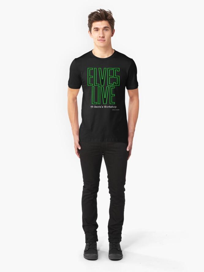 Alternate view of Elves Live at Santa's Workshop Slim Fit T-Shirt