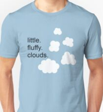 Little. Fluffy. Clouds. Unisex T-Shirt