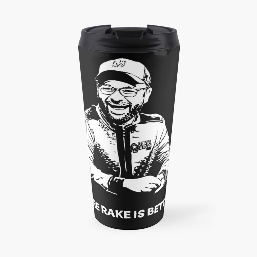 More Rake Is Better Travel Mug