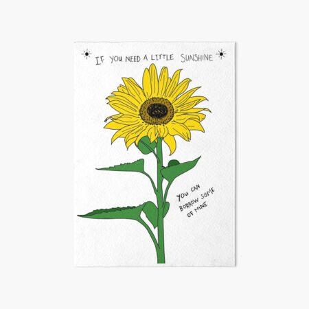 If You Need A Little Sunshine Art Board Print