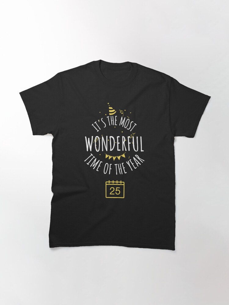 Alternate view of It's the most wonderful time of the year  Classic T-Shirt