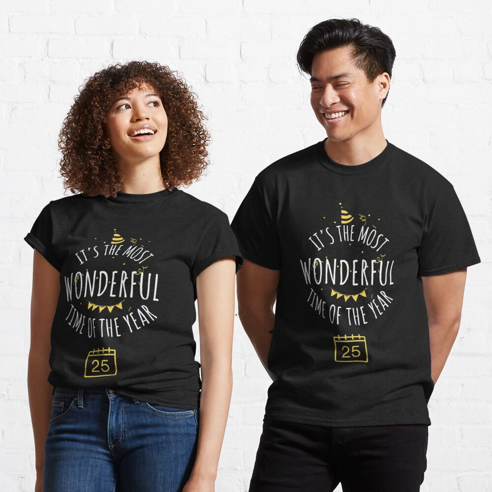 It's the most wonderful time of the year  Classic T-Shirt