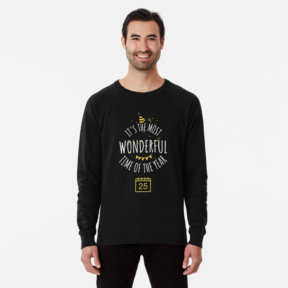 It's the most wonderful time of the year  Lightweight Sweatshirt