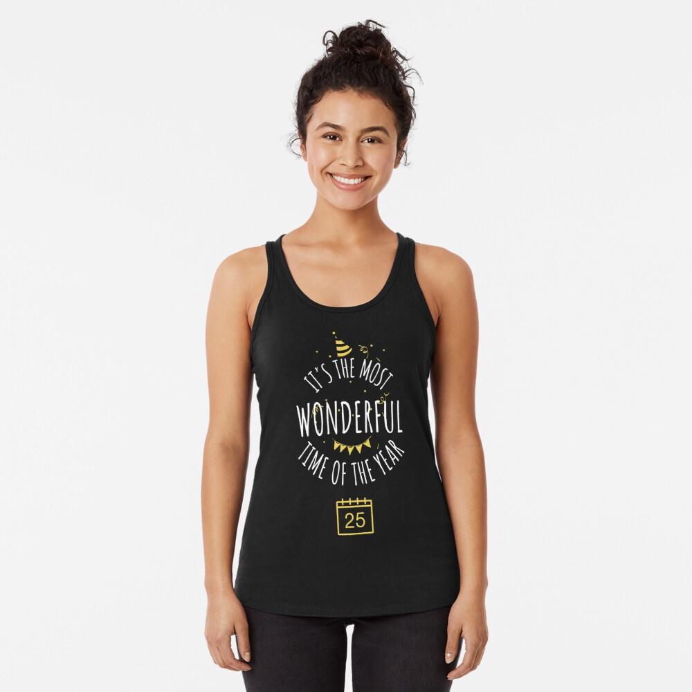 It's the most wonderful time of the year  Racerback Tank Top
