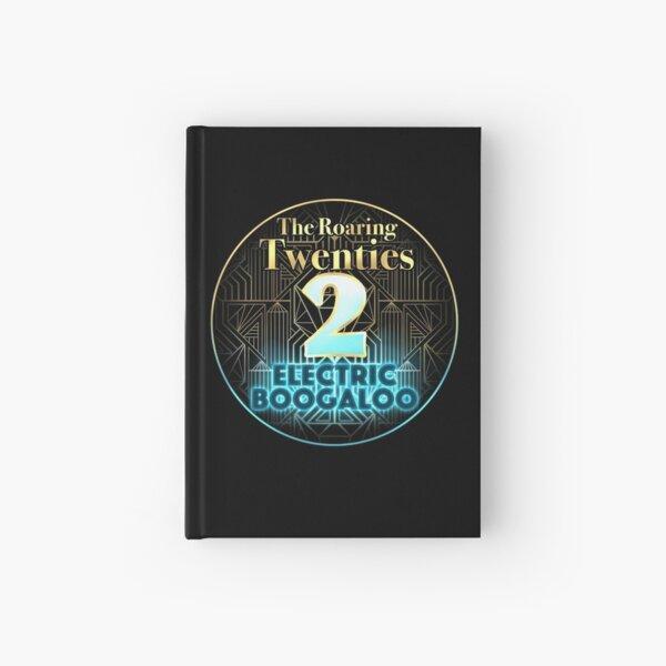 Roaring Twenties 2: Electric Boogaloo Hardcover Journal