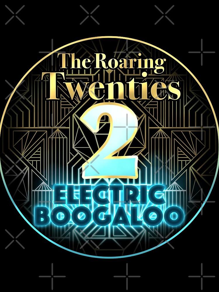 Roaring Twenties 2: Electric Boogaloo by OSPYouTube