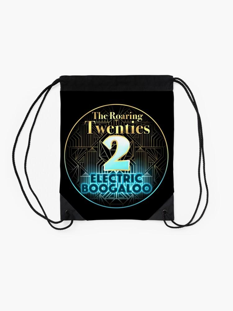 Alternate view of Roaring Twenties 2: Electric Boogaloo Drawstring Bag