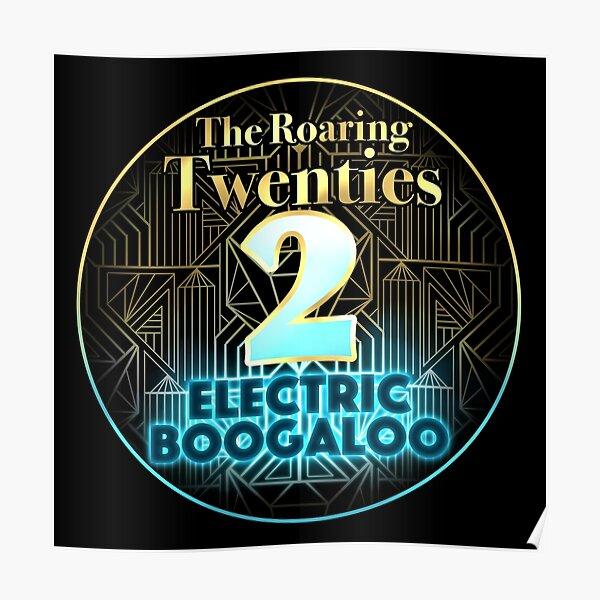 Roaring Twenties 2: Electric Boogaloo Poster