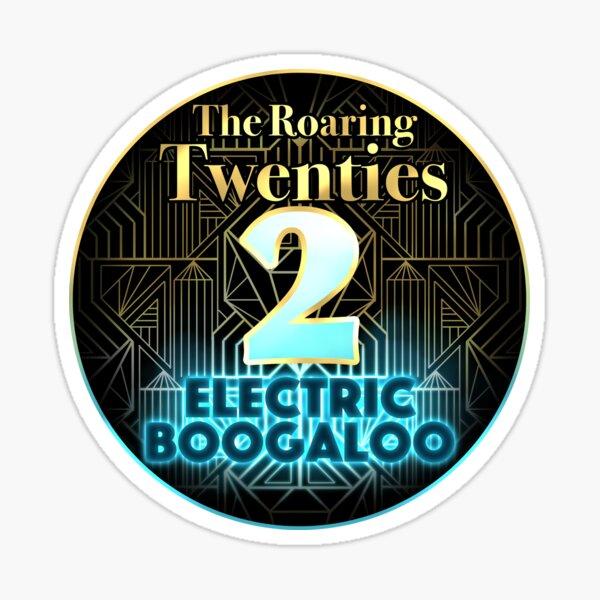 Roaring Twenties 2: Electric Boogaloo Sticker