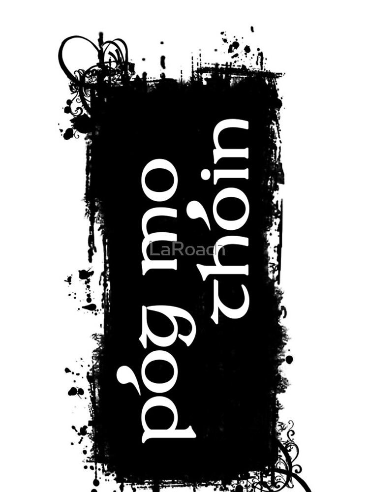Pog Mo Thoin by LaRoach