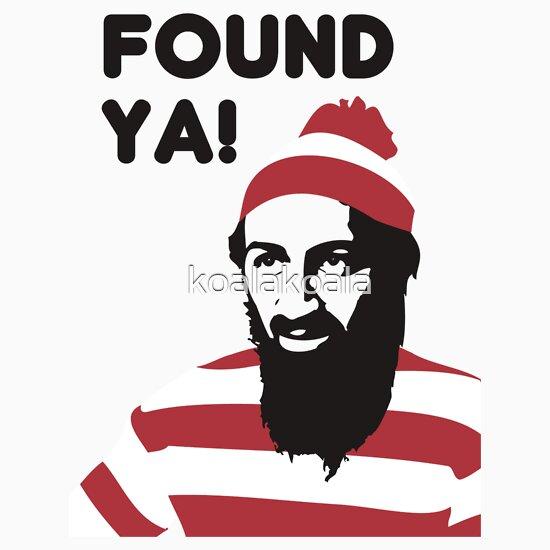 TShirtGifter presents: Osama Bin Laden dead t shirt 2- Found ya!