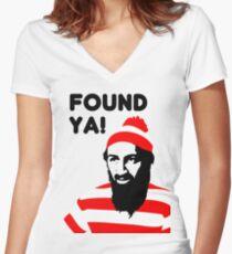 Osama Bin Laden dead t shirt 2- Found ya! Women's Fitted V-Neck T-Shirt