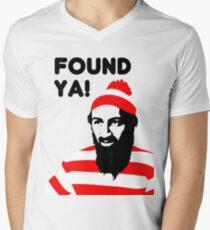 Osama Bin Laden dead t shirt 2- Found ya! Men's V-Neck T-Shirt
