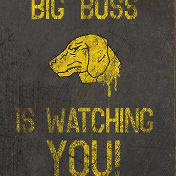 Big Boss Is Watching You! (Version 2) by wearz