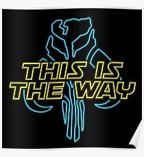 This is the way - neon Poster