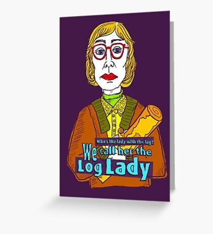 Log Lady Greeting Card