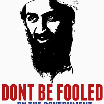 Osama Bin Laden is Still Alive Shirt by osamashirts