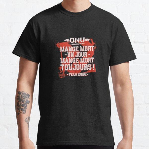 Mange mort un jour Mange mort toujours - Team Egide Classic T-Shirt