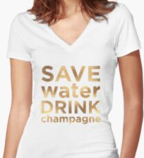 Save Water Drink Champagne  Women's Fitted V-Neck T-Shirt