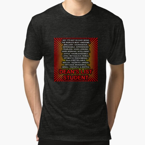 Hey, It's Not So Easy Being ... Dean's List Student Tri-blend T-Shirt
