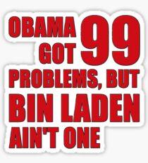 Obama Got 99 Problems, But Bin Laden Ain't One Sticker