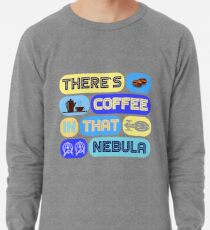 Star Trek, There's coffee in that nebula Lightweight Sweatshirt