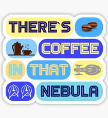 Star Trek, There's coffee in that nebula Sticker
